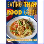 Eating Thai Food Guide - MIgrationology - Mark Wiens